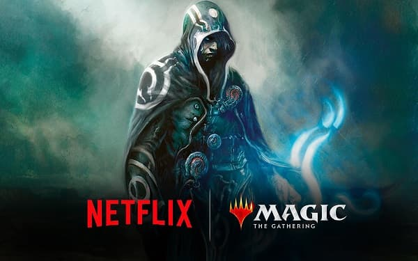 "Netflix annoncé la mise en chantier d'une série animée adaptée de l'univers de ""Magic The Gathering"" ."
