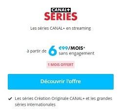 Le premier mois est offert pour découvrir l'offre Canal+ Séries