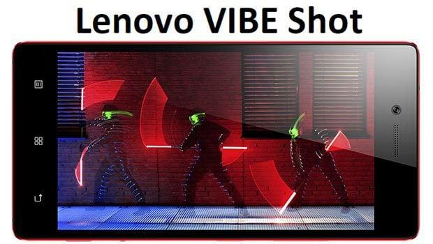 Lenovo VIBE Shot, capteur 16 mégapixels dorsal et 8 mégapixels en façade