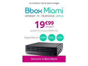 Bbox Miami à moins de 20 euros par mois