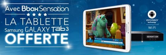 La tablette Galaxy Tab 3 Wifi 8Go est gratuite pour toute nouvelle souscription Bbox Sensation