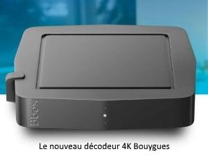 Nouveau décodeur 4K Bouygues