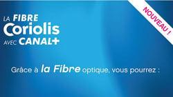 La Fibre Coriolis avec Canal+