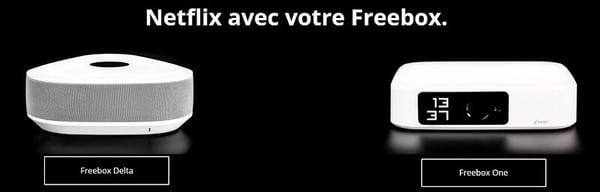 Le forfait Netflix Essentiel est inclus dans l'abonnement à la Freebox One et à la Freebox Delta.