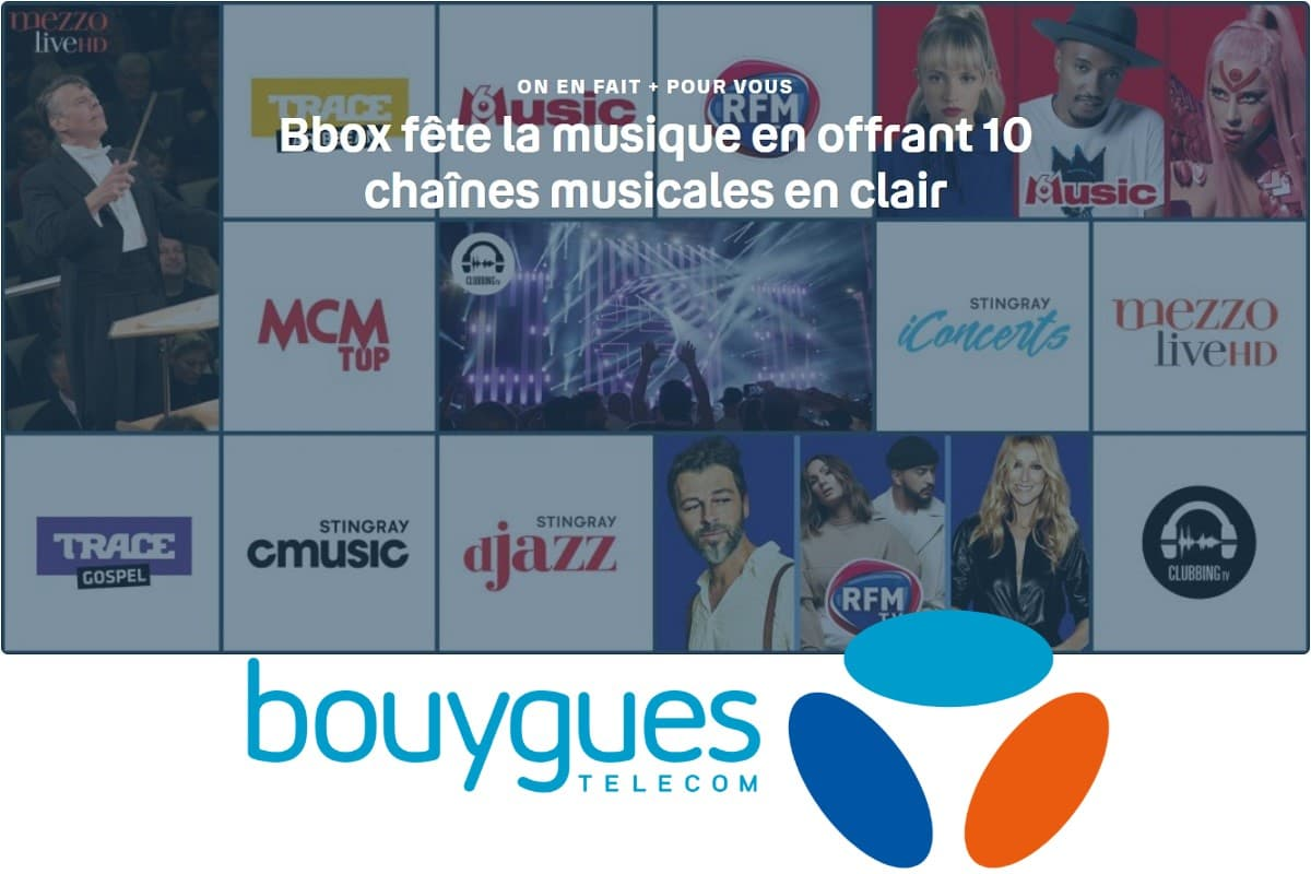 Bouygues Telecom offre 10 chaînes musicales à ses abonnés Bbox à l'occasion de la fête de la musique.